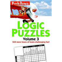 Puzzle Baron's Logic Puzzles, Volume 3 by Stephen P Ryder, 9781465454652