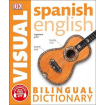 Spanish English Bilingual Visual Dictionary by DK, 9781465459312