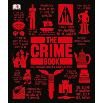 The Crime Book: Big Ideas Simply Explained by DK, 9781465462862