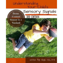 Understanding Your Child's Sensory Signals by Angie Voss, 9781466263536