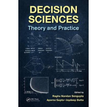 Decision Sciences: Theory and Practice by Raghu Nandan Sengupta, 9781466564305