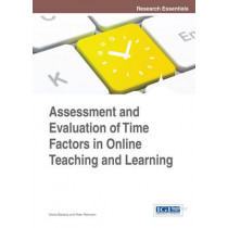 Assessment and Evaluation of Time Factors in Online Teaching and Learning by Elena Barbera, 9781466646513