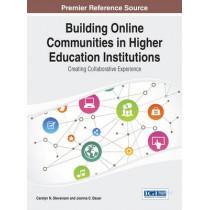 Building Online Communities in Higher Education Institutions by Carolyn N. Stevenson, 9781466651784