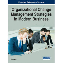 Organizational Change Management Strategies in Modern Business by Asli Goksoy, 9781466695337