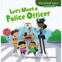 Lets Meet a Police Officer by Gina Bellisario, 9781467708043