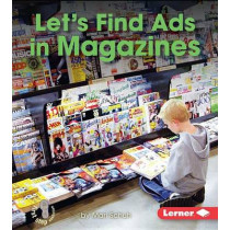 Let's Find Ads in Magazines by Mari C Schuh, 9781467794671