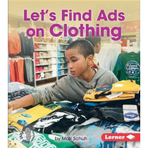 Let's Find Ads on Clothing by Mari C Schuh, 9781467794695