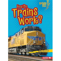 How Do Trains Work by Buffy Silverman, 9781467796873