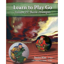 Learn to Play Go Volume 4: Battle Strategies by Janice Kim, 9781468048971