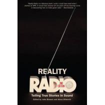 Reality Radio: Telling True Stories in Sound by John Biewen, 9781469633138