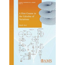 A First Course in the Calculus of Variations by Mark Kot, 9781470414955