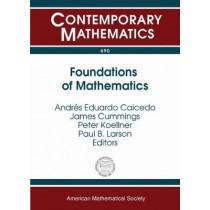 Foundations of Mathematics by Andres Eduardo Caicedo, 9781470422561