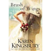 Brush of Wings by Karen Kingsbury, 9781471143274