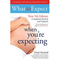 What to Expect When You're Expecting 5th Edition by Heidi E. Murkoff, 9781471147524