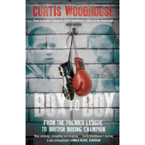 Box to Box: From the Premier League to British Boxing Champion by Curtis Woodhouse, 9781471147722
