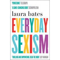 Everyday Sexism by Laura Bates, 9781471149207