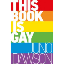 This Book is Gay by Juno Dawson, 9781471403958