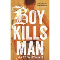 Boy Kills Man by Matt Whyman, 9781471403965
