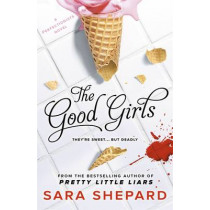 The Good Girls by Sara Shepard, 9781471404320