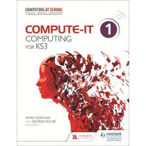 Compute-IT: Student's Book 1 - Computing for KS3, 9781471801921