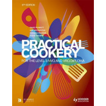 Practical Cookery for the Level 3 NVQ and VRQ Diploma, 6th edition by David Foskett, 9781471806698