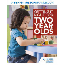 Getting It Right for Two Year Olds: A Penny Tassoni Handbook by Penny Tassoni, 9781471807992