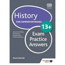 History for Common Entrance 13+ Exam Practice Answers by Gavin Hannah, 9781471809088