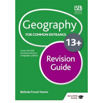 Geography for Common Entrance 13+ Revision Guide by Belinda Froud-Yannic, 9781471827303