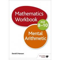 Mental Arithmetic Workbook Age 8-10 by David E. Hanson, 9781471829505