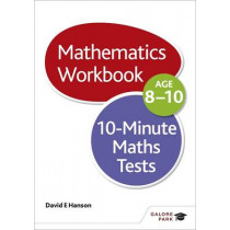 10-Minute Maths Tests Workbook Age 8-10 by David E. Hanson, 9781471829611