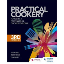 Practical Cookery for the Level 2 Professional Cookery Diploma, 3rd edition by David Foskett, 9781471839610