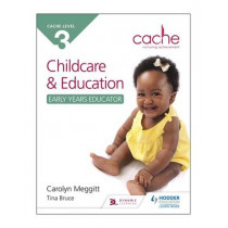 CACHE Level 3 Child Care and Education (Early Years Educator) by Carolyn Meggitt, 9781471843167