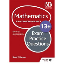 Mathematics for Common Entrance 13+ Exam Practice Questions by David Hanson, 9781471846922