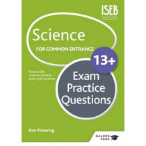 Science for Common Entrance 13+ Exam Practice Questions by Ron Pickering, 9781471847196