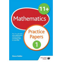 11+ Maths Practice Papers 1: For 11+, pre-test and independent school exams including CEM, GL and ISEB by Steve Hobbs, 9781471849268