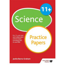 11+ Science Practice Papers: For 11+, pre-test and independent school exams including CEM, GL and ISEB by Jackie Barns-Graham, 9781471849282