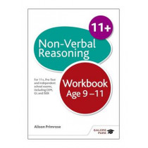 Non-Verbal Reasoning Workbook Age 9-11: For 11+, pre-test and independent school exams including CEM, GL and ISEB by Alison Primrose, 9781471849350