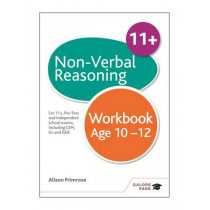 Non-Verbal Reasoning Workbook Age 10-12: For 11+, pre-test and independent school exams including CEM, GL and ISEB by Alison Primrose, 9781471849367
