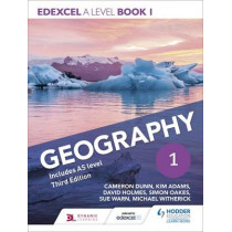 Edexcel A level Geography Book 1 Third Edition by Cameron Dunn, 9781471856549