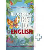 The Illustrated First Aid in English by Angus Maciver, 9781471859984