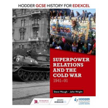 Hodder GCSE History for Edexcel: Superpower relations and the Cold War, 1941-91 by John Wright, 9781471861840