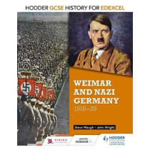 Hodder GCSE History for Edexcel: Weimar and Nazi Germany, 1918-39 by John Wright, 9781471861918