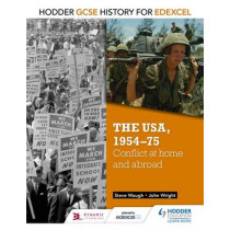 Hodder GCSE History for Edexcel: The USA, 1954-75: conflict at home and abroad by John Wright, 9781471861956