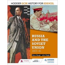 Hodder GCSE History for Edexcel: Russia and the Soviet Union, 1917-41 by John Wright, 9781471861970