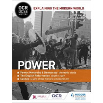 OCR GCSE History Explaining the Modern World: Power, Reformation and the Historic Environment by Ben Walsh, 9781471862861