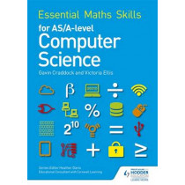 Essential Maths Skills for AS/A Level Computer Science by Victoria Ellis, 9781471863578