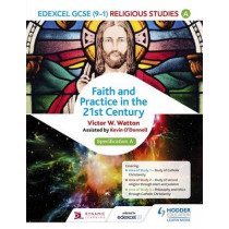 Edexcel Religious Studies for GCSE (9-1): Catholic Christianity (Specification A): Faith and Practice in the 21st Century by Victor W. Watton, 9781471866548