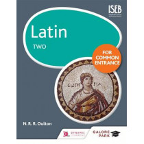Latin for Common Entrance Two by N. R. R. Oulton, 9781471867415