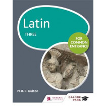 Latin for Common Entrance Three by N. R. R. Oulton, 9781471867453
