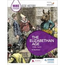 WJEC Eduqas GCSE History: The Elizabethan Age, 1558-1603 by R. Paul Evans, 9781471868078